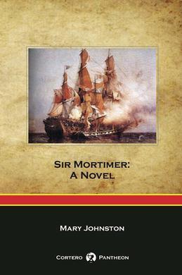 Sir Mortimer: A Novel