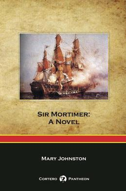 Sir Mortimer: A Novel