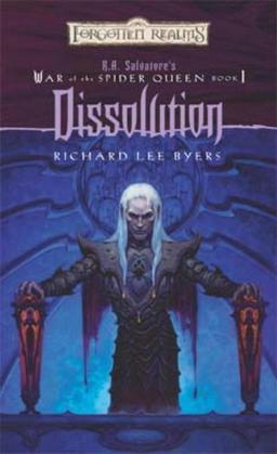 Dissolution: R.A. Salvatore Presents The War of the Spider Queen, Book I