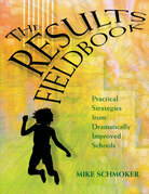 The Results Fieldbook: Practical Strategies from Dramatically Improved Schools