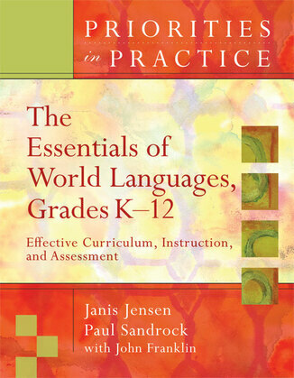 The Essentials of World Languages, Grades K-12: Effective Curriculum, Instruction, and Assessment (Priorities in Practice)