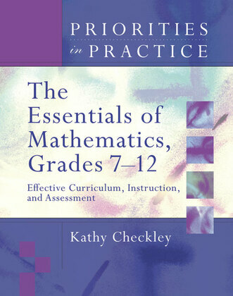 The Essentials of Mathematics, Grades 7-12: Effective Curriculum, Instruction, and Assessment (Priorities in Practice)