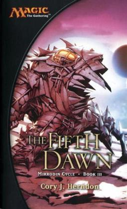 The Fifth Dawn: Mirrodin Cycle, Book III