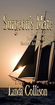 SURGEON'S MATE: Book Two of the Patricia MacPherson Nautical Adventure Series