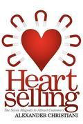Heartselling: The Seven Magnets to Attract Customers