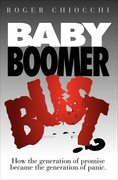 Baby Boomer Bust?: How the Generation of Promise Became the Generation of Panic
