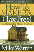 How to Make 37%, Tax-Free, Without the Stock Market: Secrets to Real Estate Paper