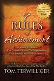 7 Rules of Achievement: From Vision to Action The Complete Guide to Programming Your Internal Success Mechanism