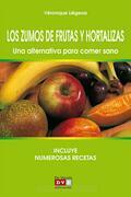Los zumos de frutas y hortalizas. Una alternativa para comer sano