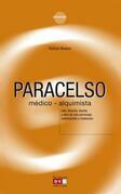 Paracelso, médico-alquimista