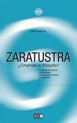 Zaratustra ¿chamán o filósofo?