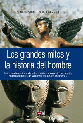 Los grandes mitos y la historia del hombre