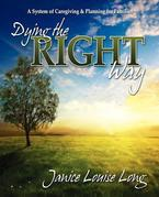 Dying The Right Way: A System of Caregiving and Planning for Families