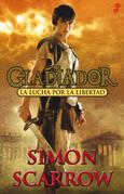 Gladiator. La Lucha por la libertad