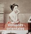 Voluptés Orientales