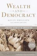 Wealth and Democracy: How Great Fortunes and Government Created America's Aristocracy