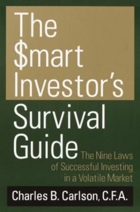 The Smart Investor's Survival Guide: The Nine Laws of Successful Investing in a Volatile Market