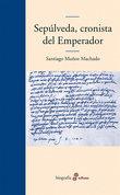 Sepúlveda, cronista del emperador