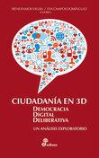 Ciudadanía en 3D: Democracia Digital Deliberativa Un análisis exploratorio