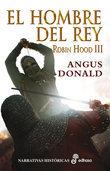 El hombre del rey. Robin Hood III