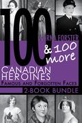 Canadian Heroines 2-Book Bundle: 100 Canadian Heroines / 100 More Canadian Heroines