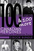 Canadian Heroines 2-Book Bundle: 100 Canadian Heroines / 100 More Canadian Heroines