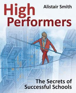 High Performers: The secrets of successful schools