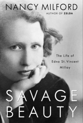 Savage Beauty: The Life of Edna St. Vincent Millay