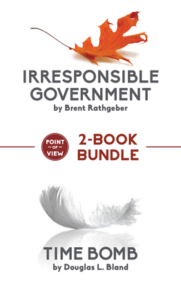Point of View 2-Book Bundle: Irresponsible Government / Time Bomb