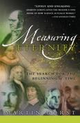 Measuring Eternity: The Search for the Beginning of Time