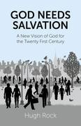 God Needs Salvation: A New Vision of God for the Twenty First Century