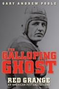 The Galloping Ghost: Red Grange, an American Football Legend