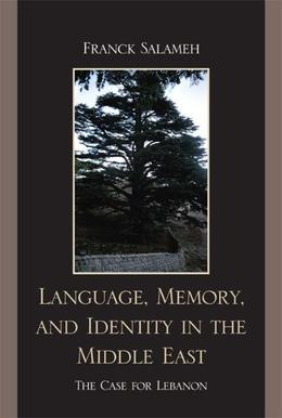 Language, Memory, and Identity in the Middle East: The Case for Lebanon