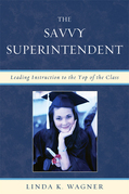 The Savvy Superintendent: Leading Instruction to the Top of the Class