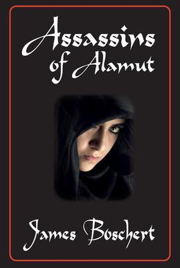 ASSASSINS OF ALAMUT: A Novel of Persia and Palestine in the Time of the Crusades
