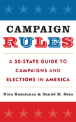 Campaign Rules: A 50-State Guide to Campaigns and Elections in America