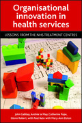 Organisational innovation in health services: Lessons from the NHS treatment centres