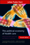 The political economy of health care (Second Edition): Where the NHS came from and where it could lead