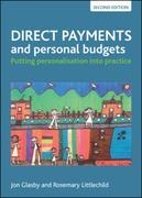 Direct payments and personal budgets (third edition): Putting personalisation into practice