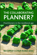 The collaborating planner?: Practitioners in the neoliberal age