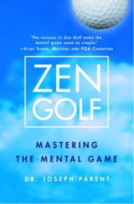 Zen Golf: Mastering the Mental Game