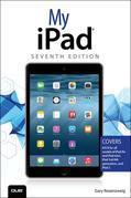 My iPad (Covers iOS 8 on all models of  iPad Air, iPad mini, iPad 3rd/4th generation, and iPad 2)