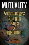 Mutuality: Anthropology's Changing Terms of Engagement