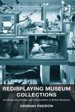Redisplaying Museum Collections: Contemporary Display and Interpretation in British Museums