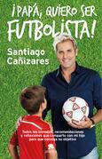 Papá, ¡quiero ser futbolista!