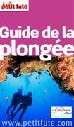 Guide de la Plongée 2015 Petit Futé (avec cartes, photos + avis des lecteurs)