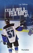 C'est la faute à Félix Riopel