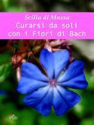 Curarsi da soli con i fiori di Bach
