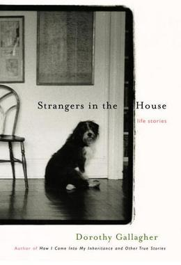Strangers in the House: Life Stories