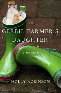 The Gerbil Farmer's Daughter: A Memoir